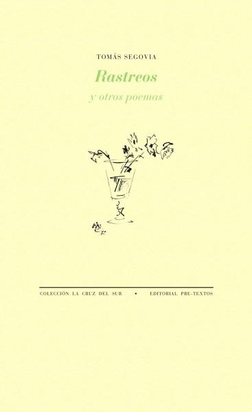 Rastreos y otros poemas de Tomás Segovia